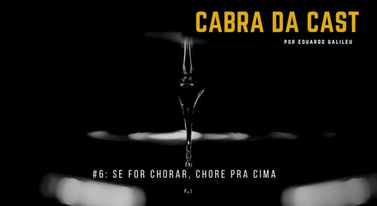 006. Se for Chorar, Chore Pra Cima - blog
