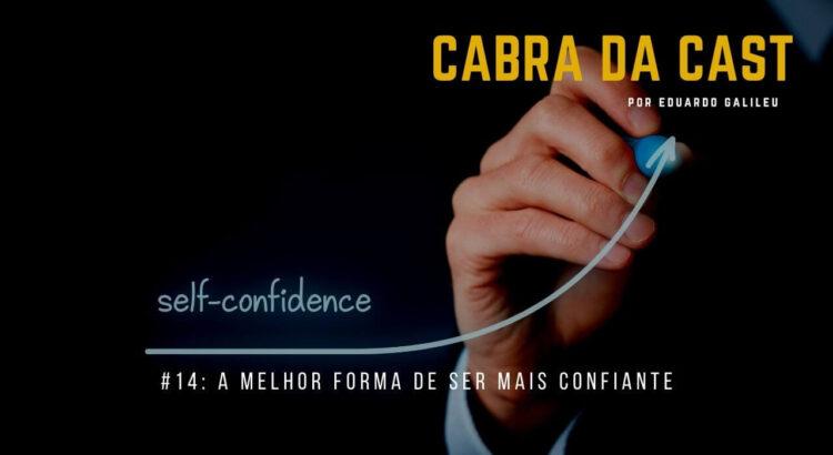 014. A Melhor Forma de Ser Mais Confiante - blog